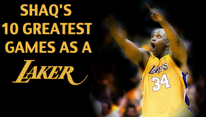 Shaqs 10 Greatest Games as a Los Angeles Laker