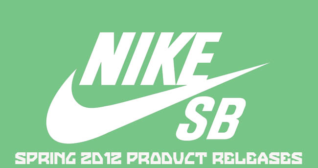 Nike Skateboarding Product Releases - Spring 2012