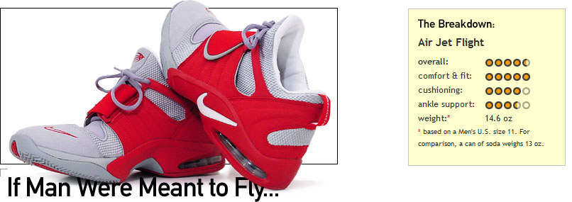 ...we'd all be born with a pair of these shoes on our feet. To find out  why, read our in-depth review of the Nike Air Jet Flight.