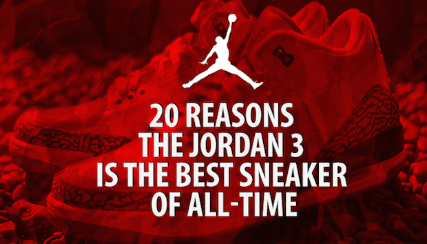 d8fc692a5c50b Kicks Deals Lists 20 Reasons Why the Air Jordan 3 Is the Best Sneaker of  All-Time