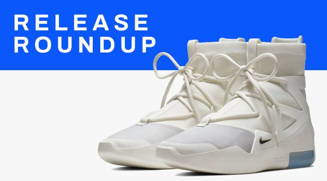 dd3341cb80 Release Roundup: Sneakers You Need To Check Out This Weekend