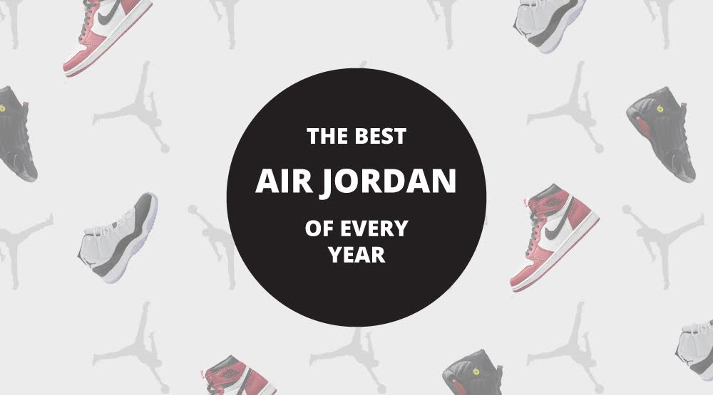 lowest price 58665 2faf8 Best Air Jordans of the Year 1985 to 2016   Sole Collector